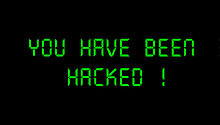You Have Been Hacked !